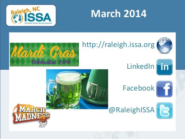 March 2014 http://raleigh.issa.org LinkedIn Facebook @RaleighISSA