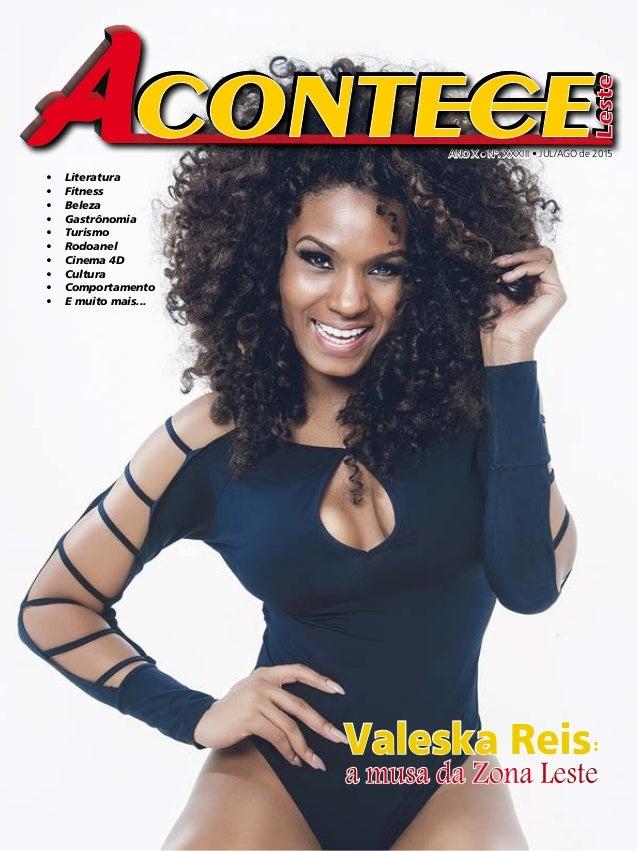 ANO X • Nº. XXXIII • JUL/AGO de 2015 Valeska Reis: a musa da Zona Leste • Literatura • Fitness • Beleza • Gastrônomia ...
