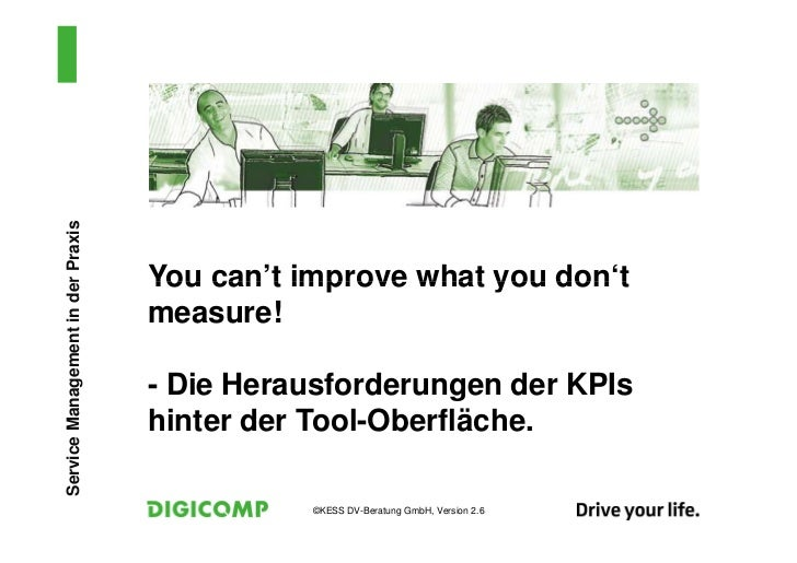 Service Management in der Praxis                                   You can't improve what you don't                       ...