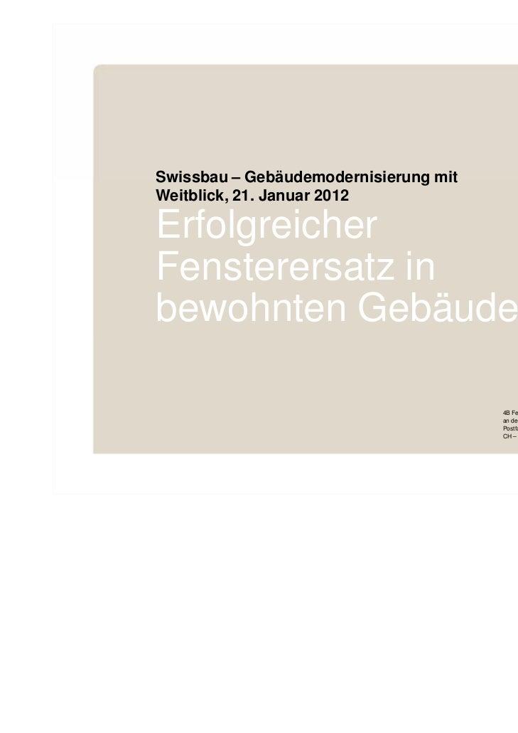 Erfolgreicher Fensterersatz in bewohnten Gebäuden           Swissbau – Gebäudemodernisierung mit           Weitblick, 21. ...