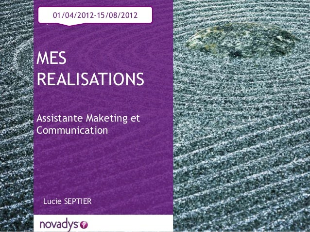 Assistante Maketing etCommunication01/04/2012-15/08/2012Lucie SEPTIERMESREALISATIONS