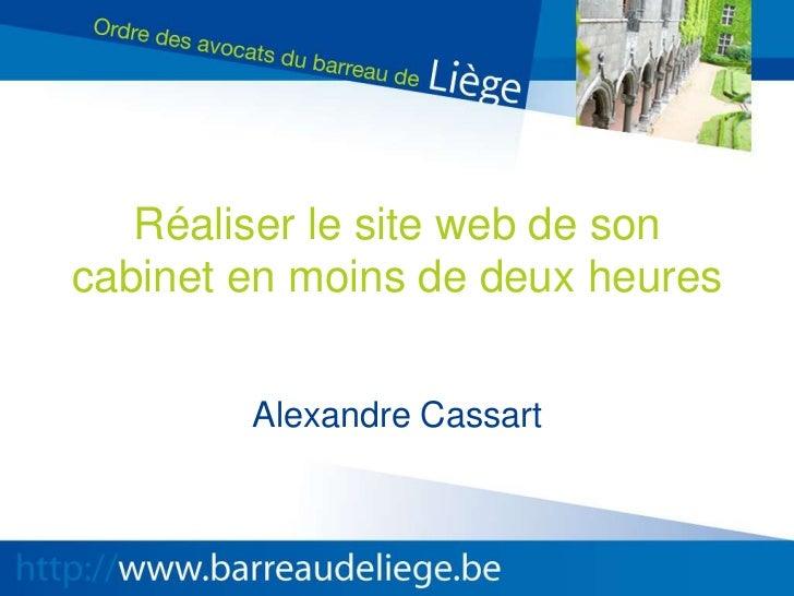 Réaliser le site web de son cabinet en moins de deux heures<br />Alexandre Cassart<br />