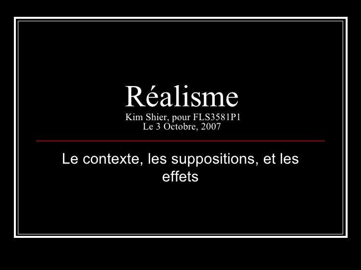 R éalisme  Kim Shier, pour FLS3581P1 Le 3 Octobre, 2007 Le contexte, les suppositions, et les effets