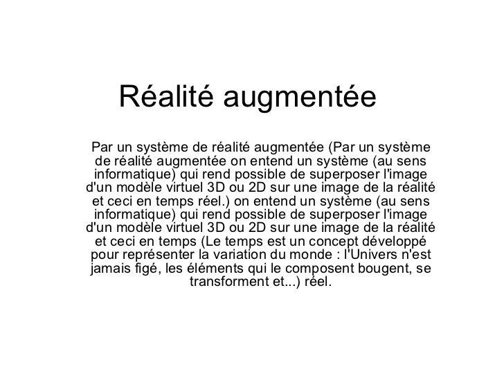 Réalité augmentée  Par un système de réalité augmentée (Par un système de réalité augmentée on entend un système (au sens ...