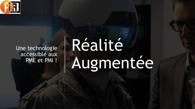 Réalité Augmentée Une technologie accessible aux PME et PMI !