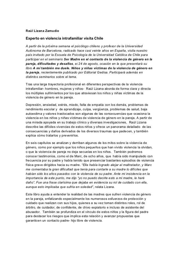 Raúl Lizana ZamudioExperto en violencia intrafamiliar visita ChileA partir de la próxima semana el psicólogo chileno y pro...
