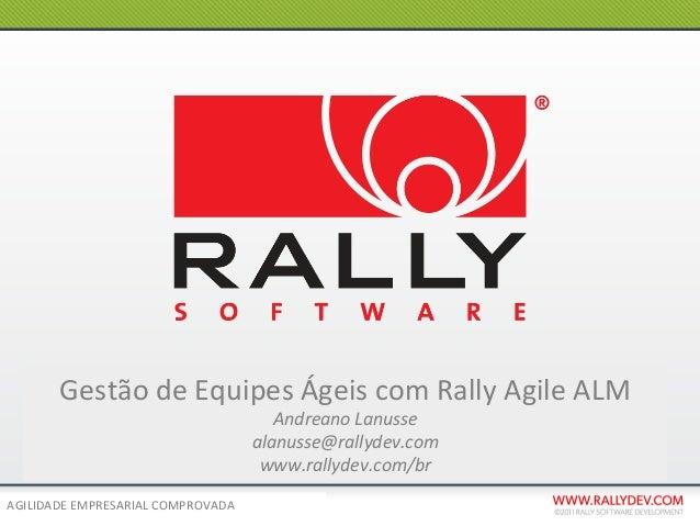 Gestão de Equipes Ágeis com Rally Agile ALM                                                 Andreano Lan...