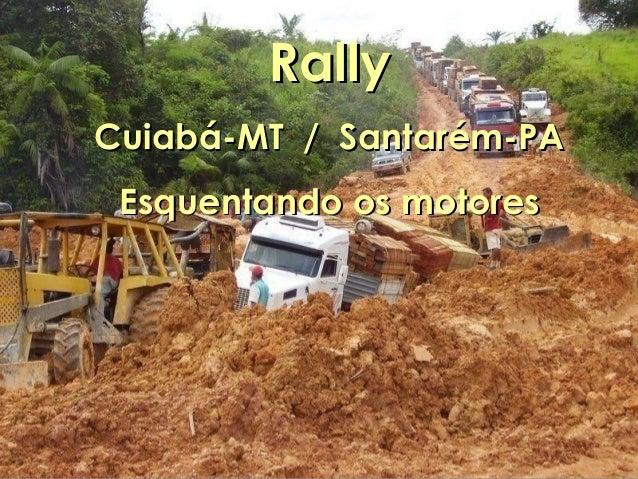 RallyRallyCuiabá-MT / Santarém-PACuiabá-MT / Santarém-PARallyRallyCuiabá-MT / Santarém-PACuiabá-MT / Santarém-PAEsquentand...
