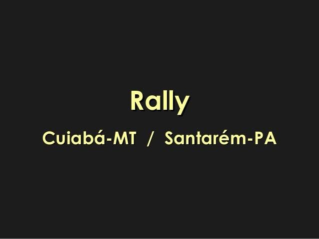 RallyCuiabá-MT / Santarém-PA