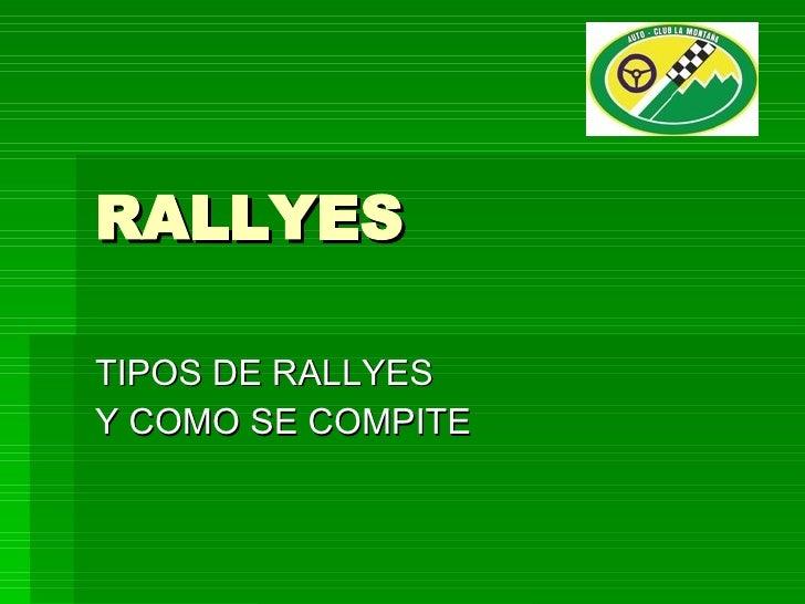 RALLYES TIPOS DE RALLYES Y COMO SE COMPITE