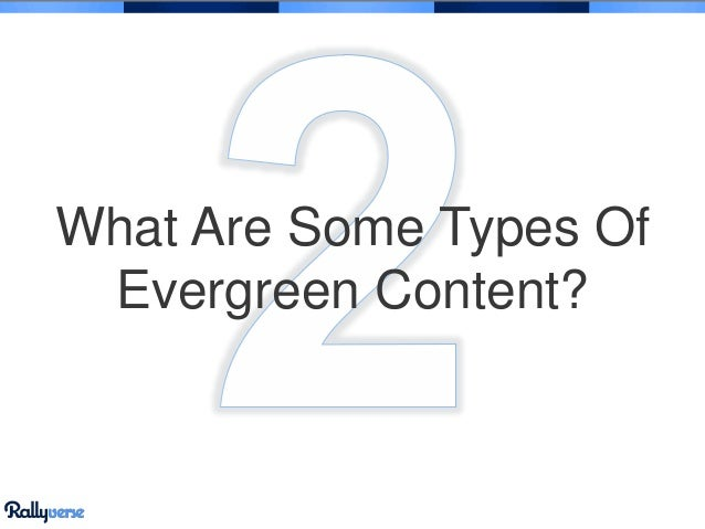 What Are Some Types Of Evergreen Content?