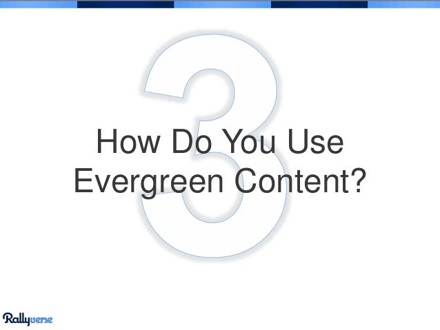 How Do You Use Evergreen Content?