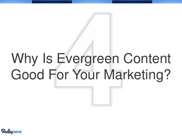 Why Is Evergreen Content Good For Your Marketing?