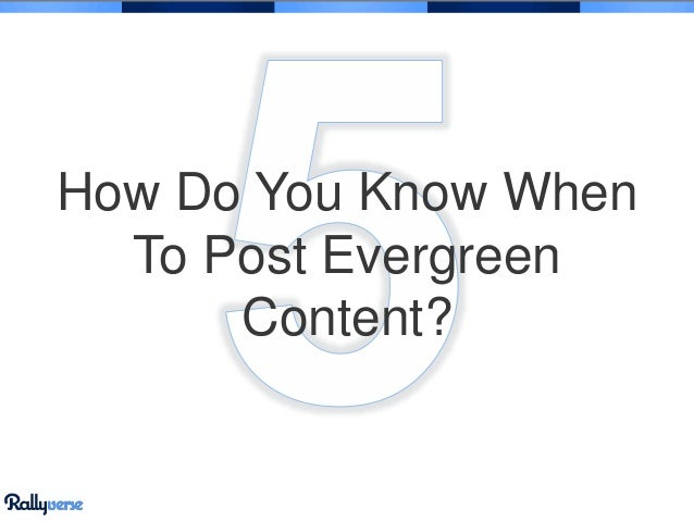 How Do You Know When To Post Evergreen Content?