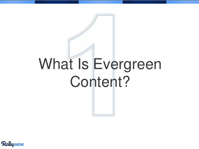 What Is Evergreen Content?
