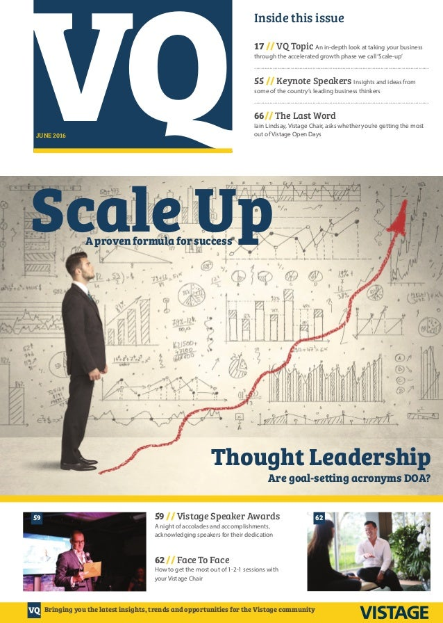 VQ VQ JUNE 2016 Inside this issue 17 // VQ Topic An in-depth look at taking your business through the accelerated growth p...