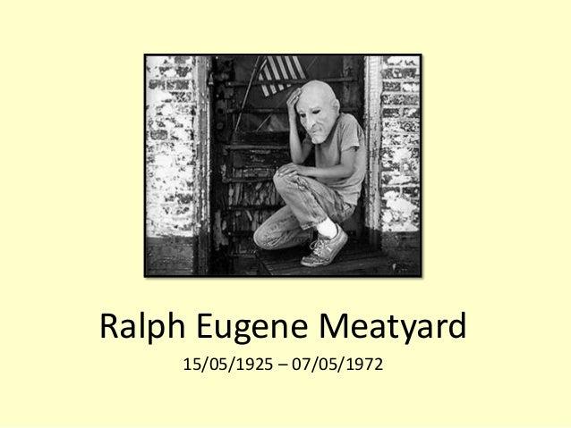 Ralph Eugene Meatyard 15/05/1925 – 07/05/1972