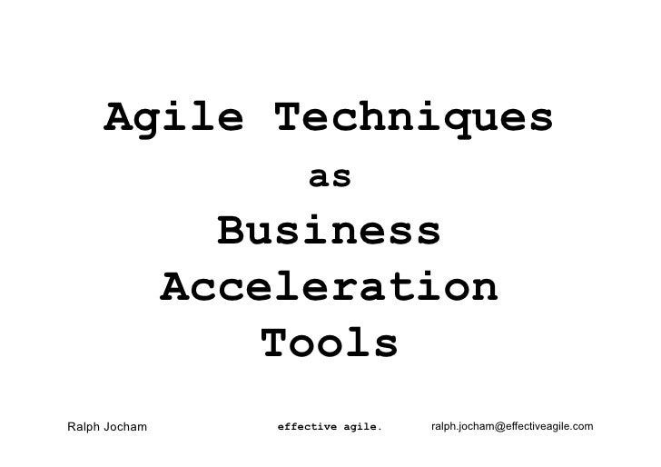 Agile Techniques                       as                 Business               Acceleration                  ToolsRalph ...