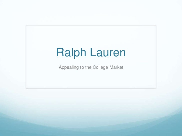 Ralph LaurenAppealing to the College Market