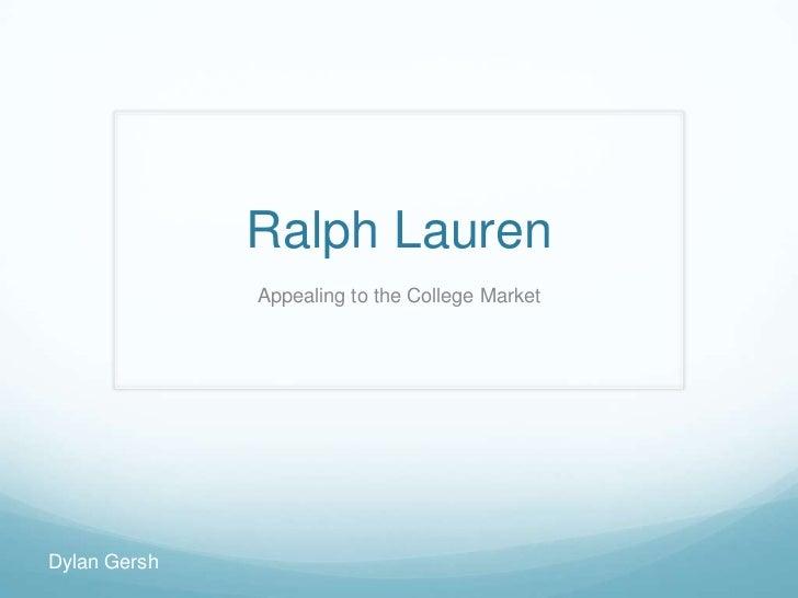 Ralph Lauren              Appealing to the College MarketDylan Gersh