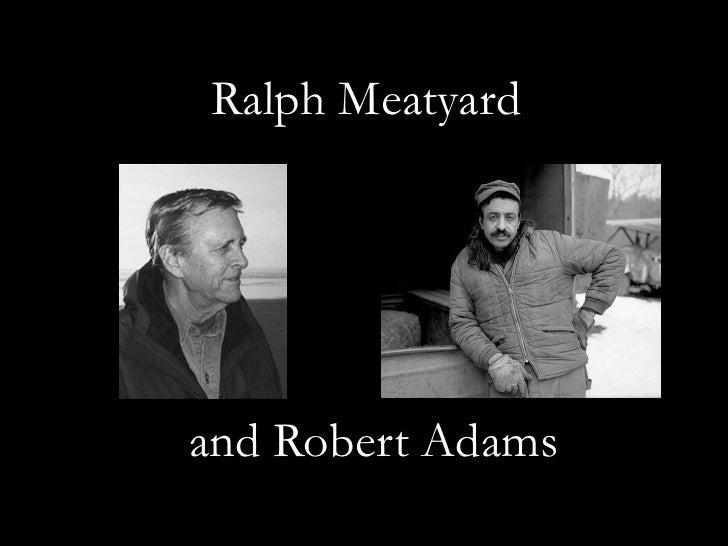 Ralph Meatyard<br />and Robert Adams<br />