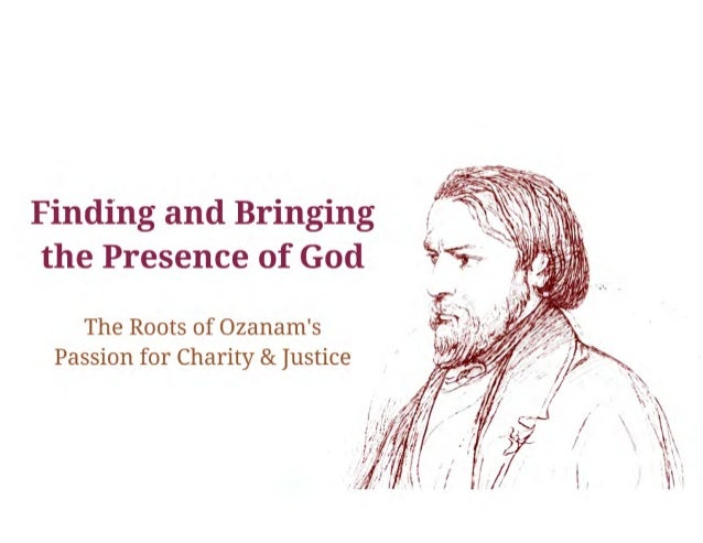 Finding and Bringing the Presence of God: The Roots of Ozanam's Passion for Charity and Justice