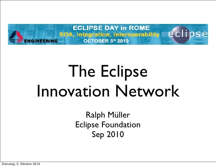 The Eclipse                       Innovation Network                                Ralph Müller                          ...