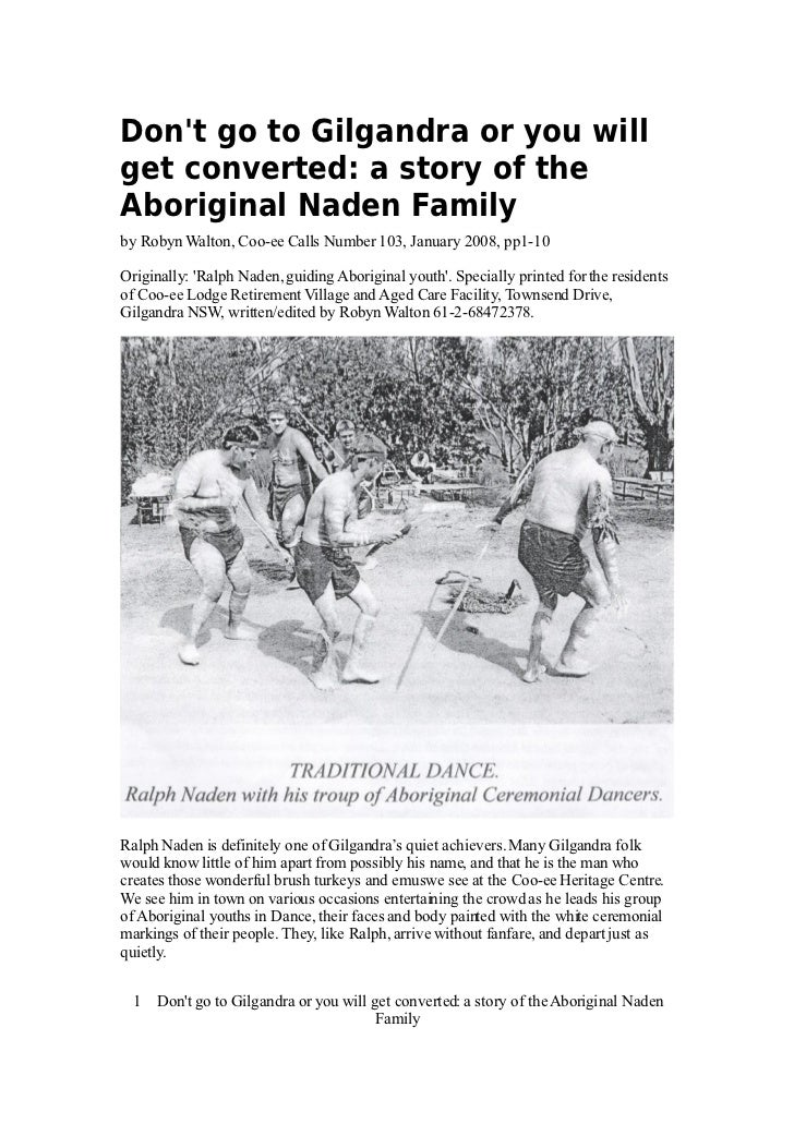 Dont go to Gilgandra or you willget converted: a story of theAboriginal Naden Familyby Robyn Walton, Coo-ee Calls Number 1...