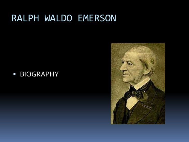 RALPH WALDO EMERSON<br />BIOGRAPHY <br />
