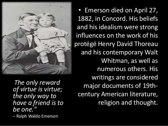 a comparison on writing styles of henry david thoreau and ralph waldo emerson Ralph waldo emerson and henry david thoreau were both nineteenth century writers who express a philosophy of life based on our inner self i will examine various philosophies as they relate to emerson and thoreau's attitude toward the man's plight toward existence and independence.