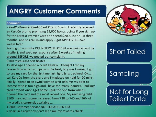ANGRY Customer Comments Short Tailed Sampling Not for Long Tailed Data Comment - KardCo Premier Credit Card Promo Scam . I...