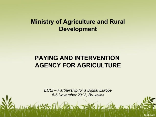 Ministry of Agriculture and Rural          Development PAYING AND INTERVENTION AGENCY FOR AGRICULTURE    ECEI – Partnershi...