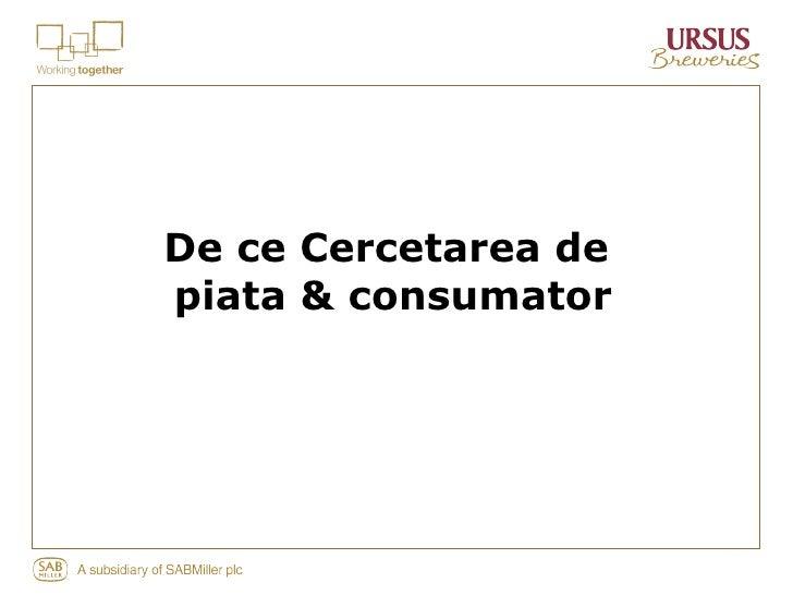 De ce Cercetarea de  piata & consumator