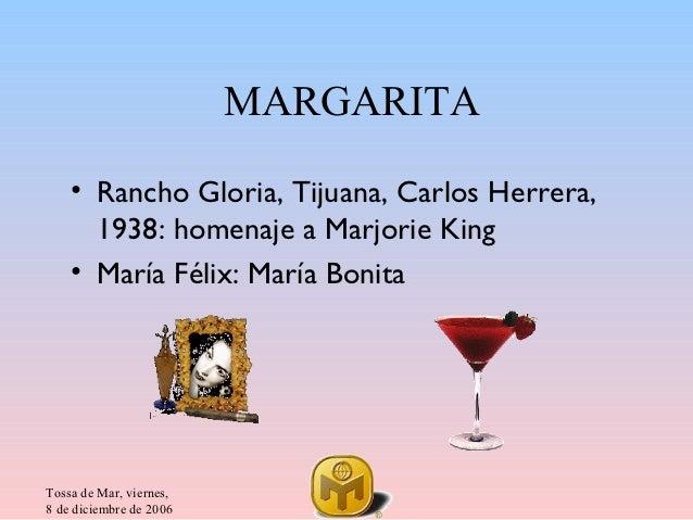 MARGARITA    • Rancho Gloria, Tijuana, Carlos Herrera,      1938: homenaje a Marjorie King    • María Félix: María BonitaT...
