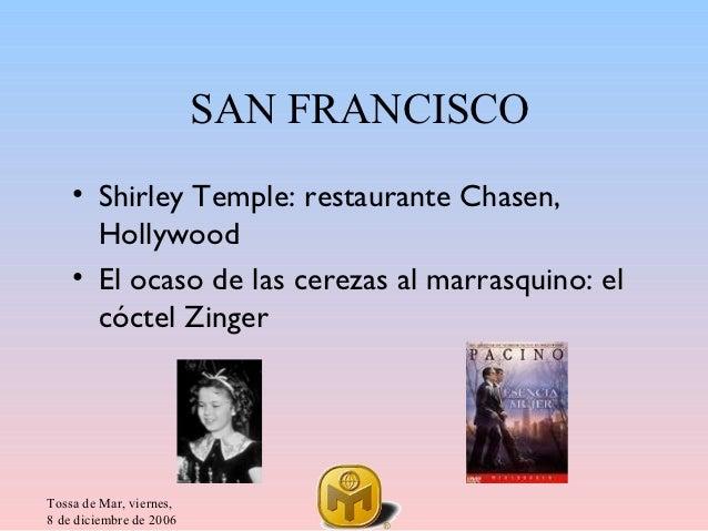 SAN FRANCISCO    • Shirley Temple: restaurante Chasen,      Hollywood    • El ocaso de las cerezas al marrasquino: el     ...