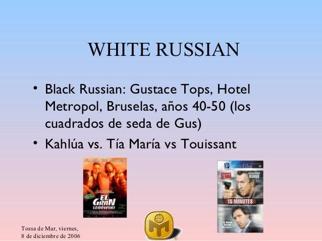 WHITE RUSSIAN    • Black Russian: Gustace Tops, Hotel      Metropol, Bruselas, años 40-50 (los      cuadrados de seda de G...