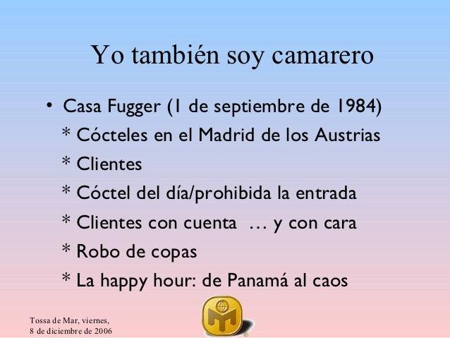 Yo también soy camarero    • Casa Fugger (1 de septiembre de 1984)      * Cócteles en el Madrid de los Austrias      * Cli...