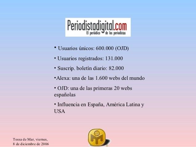 • Usuarios únicos: 600.000 (OJD)                         • Usuarios registrados: 131.000                         • Suscrip...