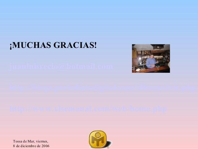 ¡MUCHAS GRACIAS!juanluisrecio@hotmail.comhttp://blogs.periodistadigital.com/elbuenvivir.phphttp://www.xlsemanal.com/web/ho...