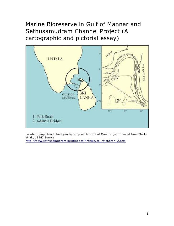Marine Bioreserve in Gulf of Mannar and Sethusamudram Channel Project (A cartographic and pictorial essay)     Location ma...