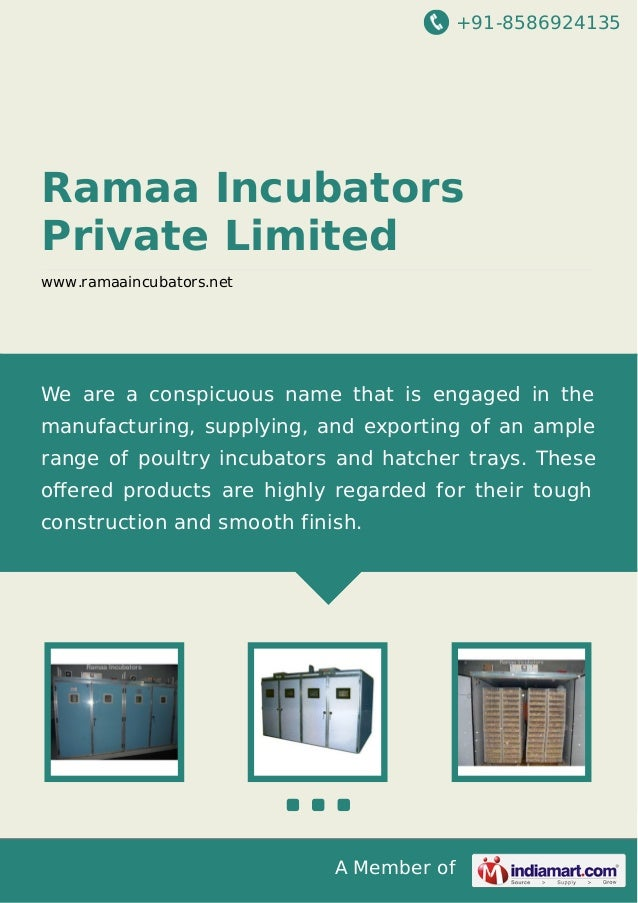 +91-8586924135 A Member of Ramaa Incubators Private Limited www.ramaaincubators.net We are a conspicuous name that is enga...