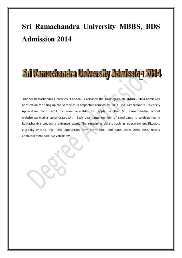 Sri Ramachandra University MBBS, BDS Admission 2014 The Sri Ramachandra University, Chennai is released the Undergraduate ...