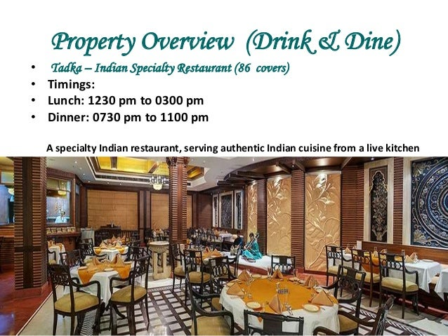 ... Restaurant, Serving Authentic Indian Cuisine From A Live Kitchen; 39.  Property Overview (Drink ...