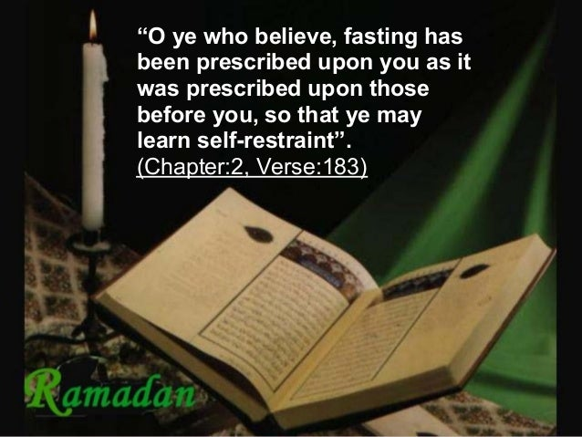 """""""O ye who believe, fasting has been prescribed upon you as it was prescribed upon those before you, so that ye may learn s..."""