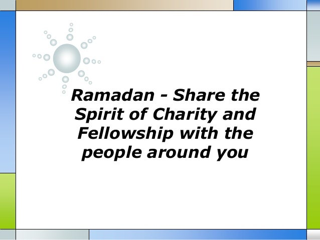 Ramadan - Share the Spirit of Charity and Fellowship with the people around you