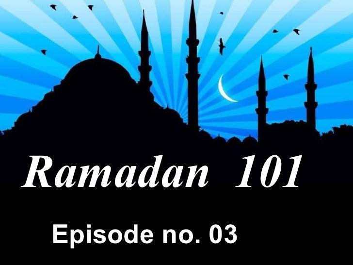 Ramadan  101 Episode no. 03