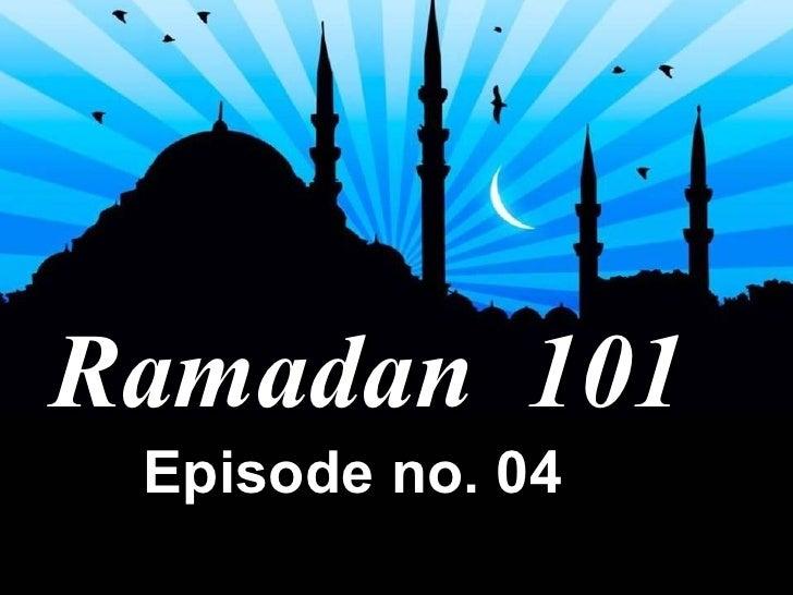 Ramadan  101 Episode no. 04