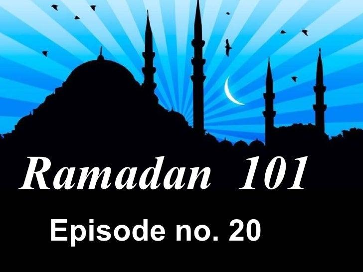 Ramadan  101 Episode no. 20