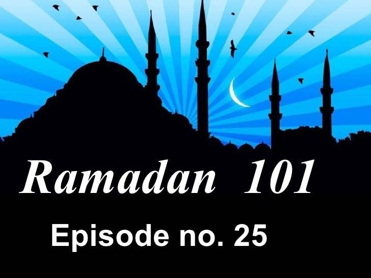 Ramadan  101 Episode no. 25