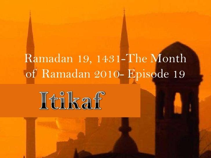 Ramadan 19, 1431-The Month of Ramadan 2010- Episode 19<br />Itikaf<br />